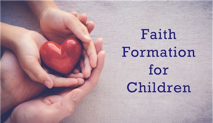 Faith Formation for Children - Adult hands around a child's hands holding a heart
